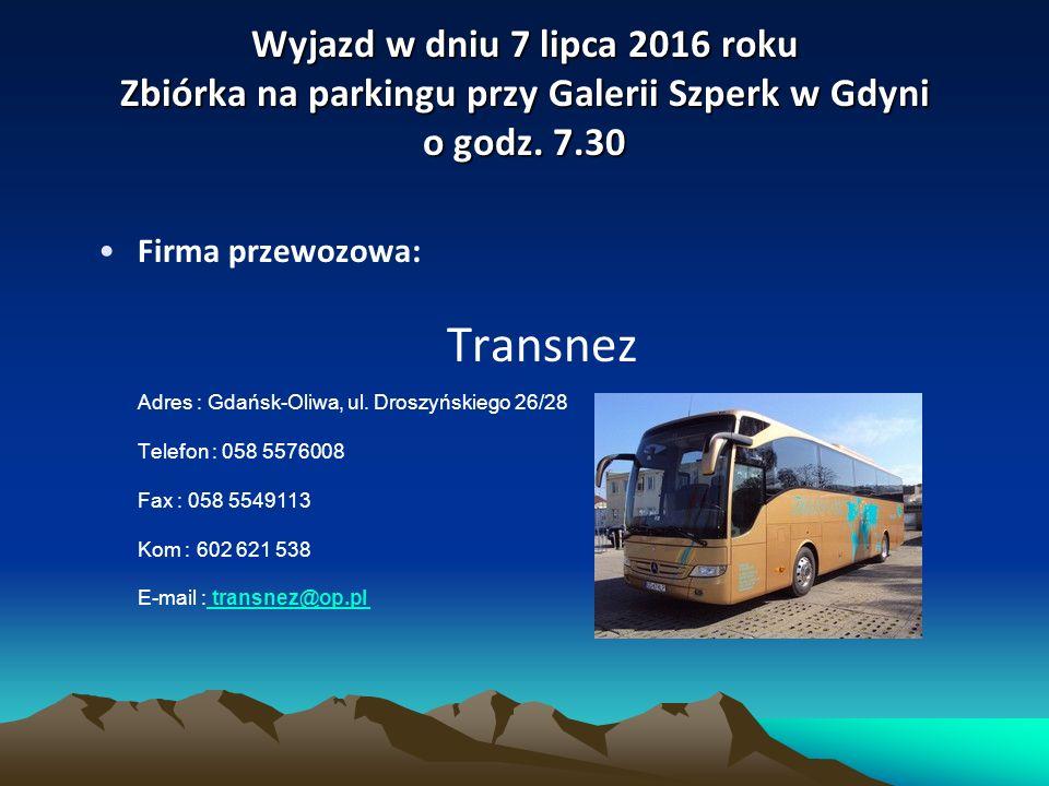 Wyjazd w dniu 7 lipca 2016 roku Zbiórka na parkingu przy Galerii Szperk w Gdyni o godz.