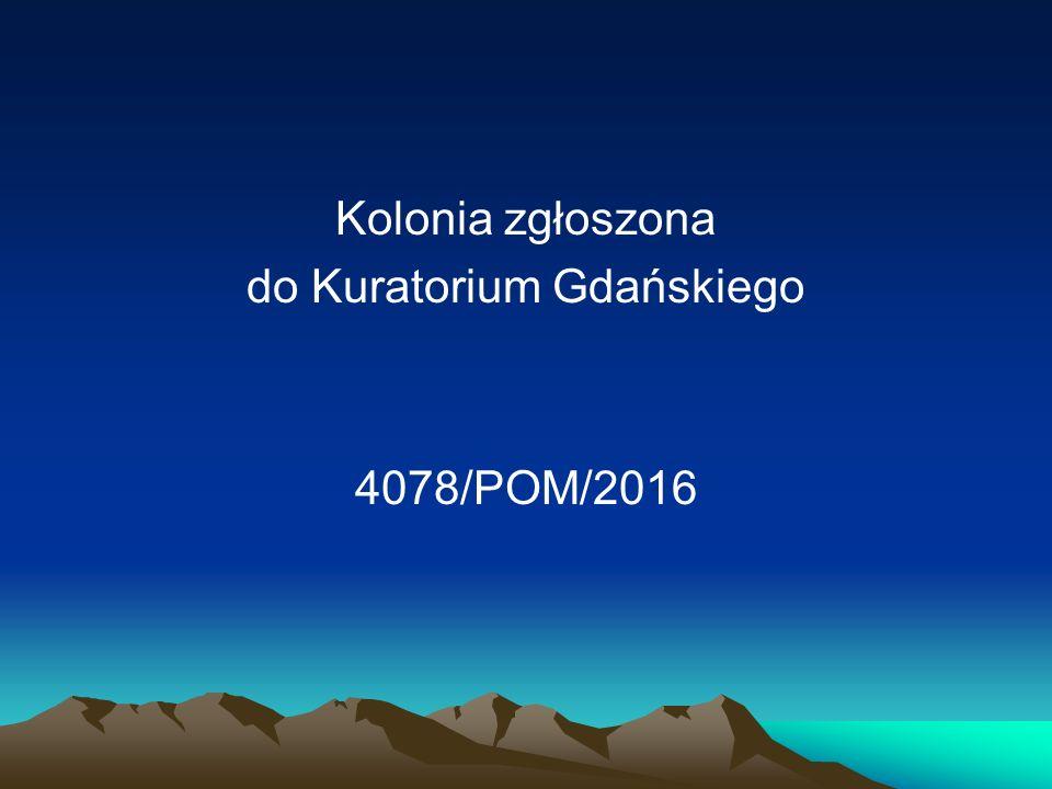 Kolonia zgłoszona do Kuratorium Gdańskiego 4078/POM/2016