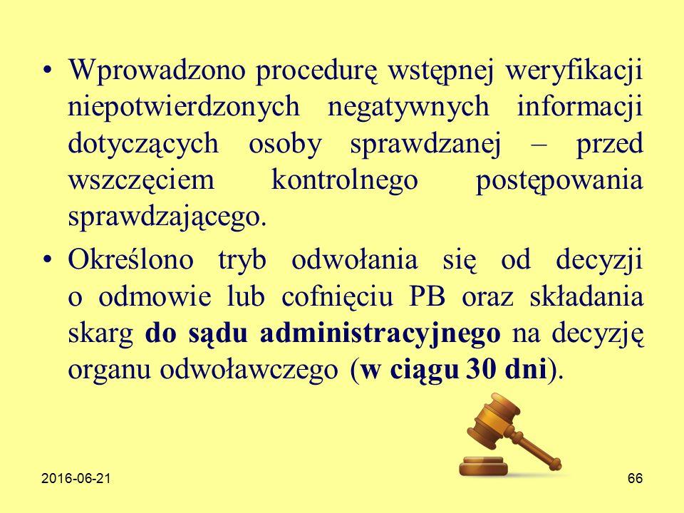 2016-06-2166 Wprowadzono procedurę wstępnej weryfikacji niepotwierdzonych negatywnych informacji dotyczących osoby sprawdzanej – przed wszczęciem kontrolnego postępowania sprawdzającego.