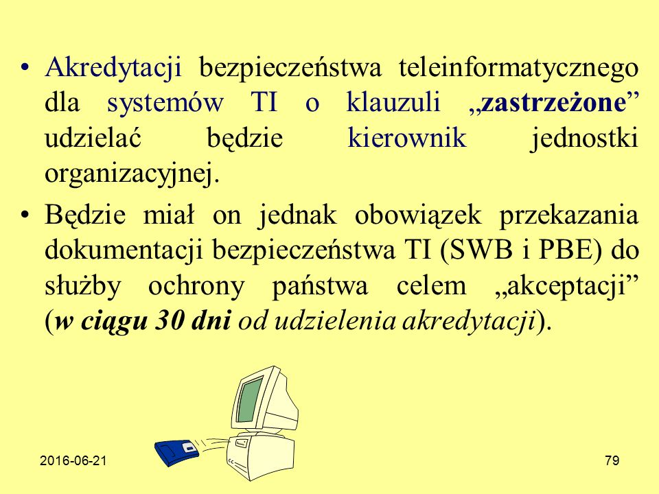 """2016-06-2179 Akredytacji bezpieczeństwa teleinformatycznego dla systemów TI o klauzuli """"zastrzeżone udzielać będzie kierownik jednostki organizacyjnej."""