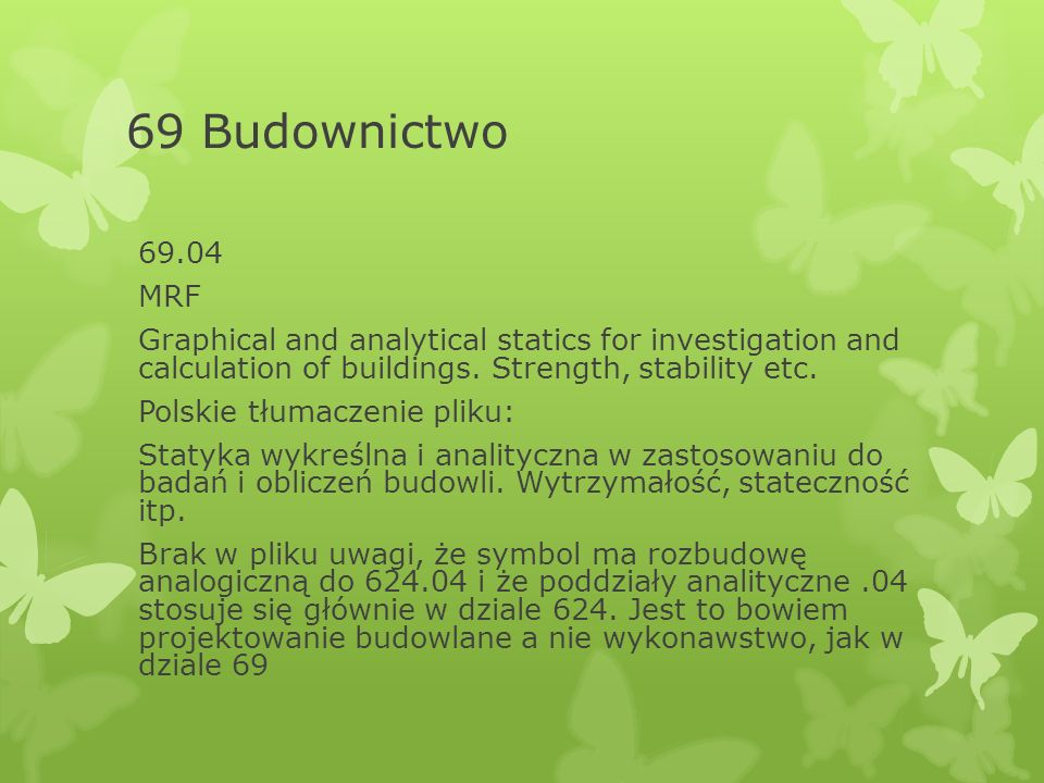 69 Budownictwo 69.04 MRF Graphical and analytical statics for investigation and calculation of buildings.
