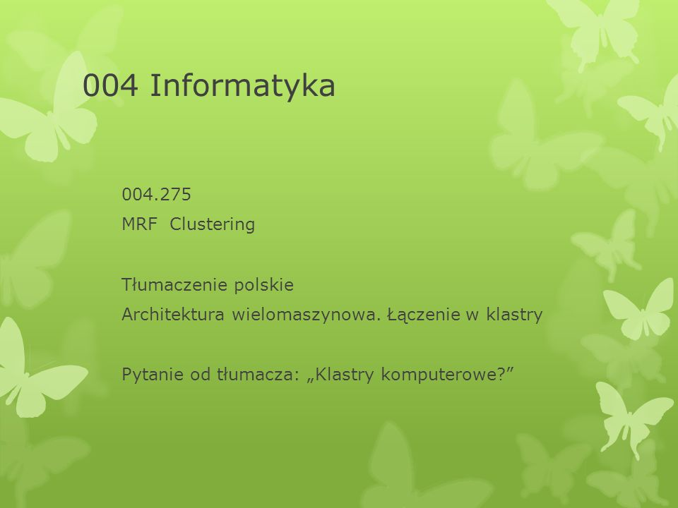 004 Informatyka 004.275 MRF Clustering Tłumaczenie polskie Architektura wielomaszynowa.