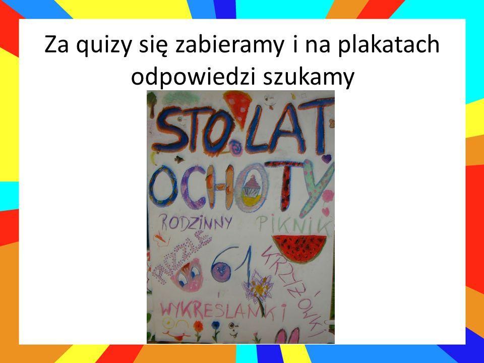 Za quizy się zabieramy i na plakatach odpowiedzi szukamy
