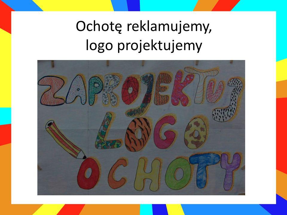 Ochotę reklamujemy, logo projektujemy