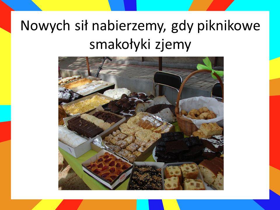 Nowych sił nabierzemy, gdy piknikowe smakołyki zjemy