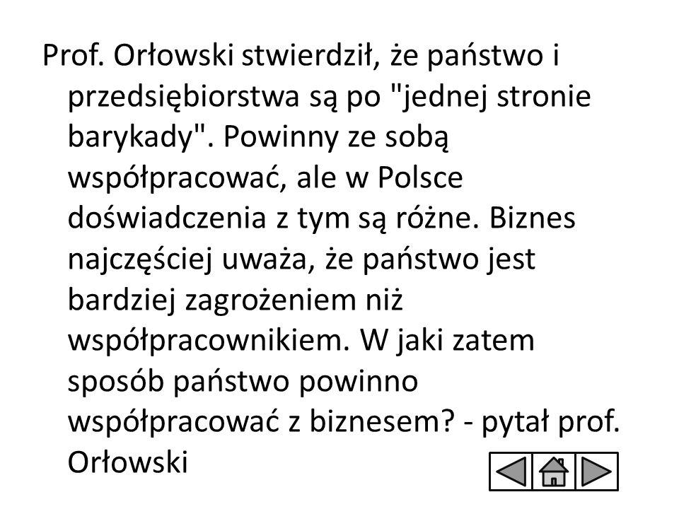 Prof. Orłowski stwierdził, że państwo i przedsiębiorstwa są po