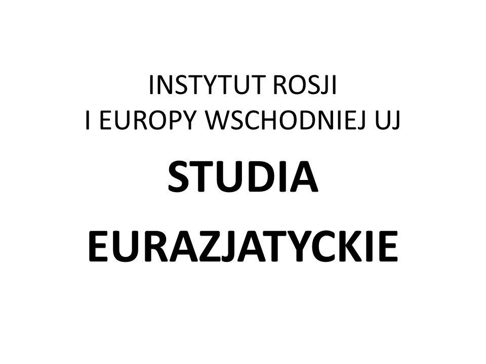 INSTYTUT ROSJI I EUROPY WSCHODNIEJ UJ STUDIA EURAZJATYCKIE
