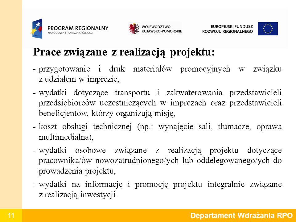 11 Prace związane z realizacją projektu: -przygotowanie i druk materiałów promocyjnych w związku z udziałem w imprezie, -wydatki dotyczące transportu