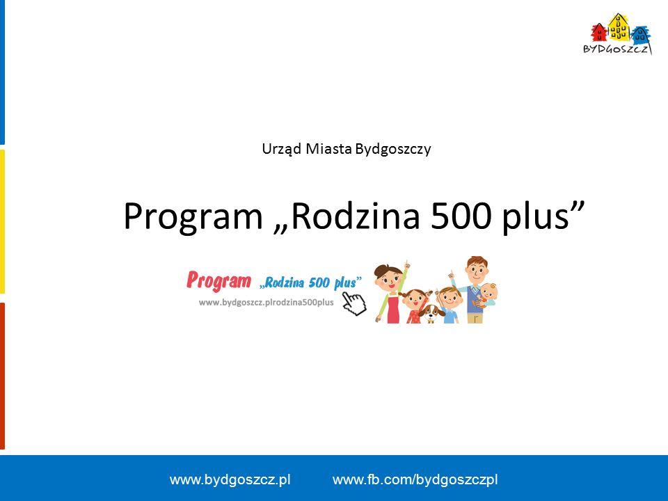 """Program """"Rodzina 500 plus Urząd Miasta Bydgoszczy www.bydgoszcz.pl www.fb.com/bydgoszczpl"""