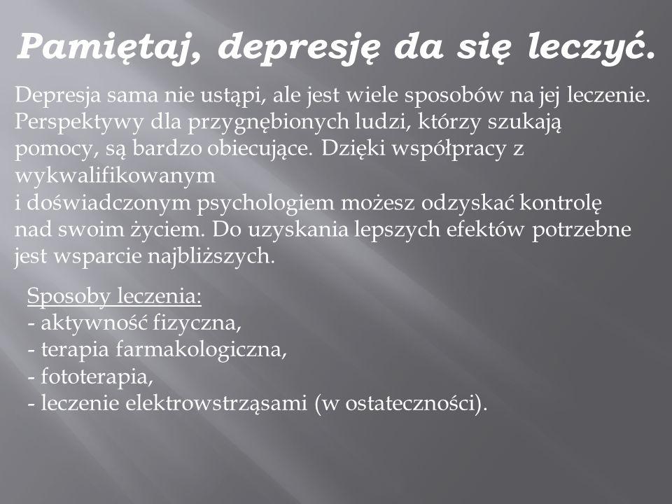 Pamiętaj, depresję da się leczyć. Depresja sama nie ustąpi, ale jest wiele sposobów na jej leczenie. Perspektywy dla przygnębionych ludzi, którzy szuk