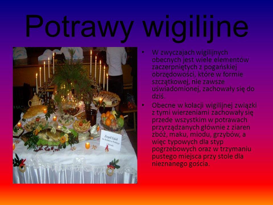 Potrawy wigilijne W zwyczajach wigilijnych obecnych jest wiele elementów zaczerpniętych z pogańskiej obrzędowości, które w formie szczątkowej, nie zawsze uświadomionej, zachowały się do dziś.