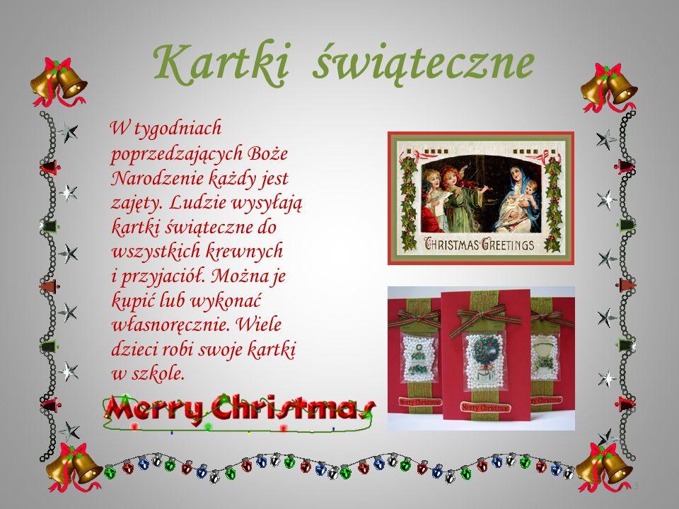 Kartki świąteczne W tygodniach poprzedzających Boże Narodzenie każdy jest zajęty.