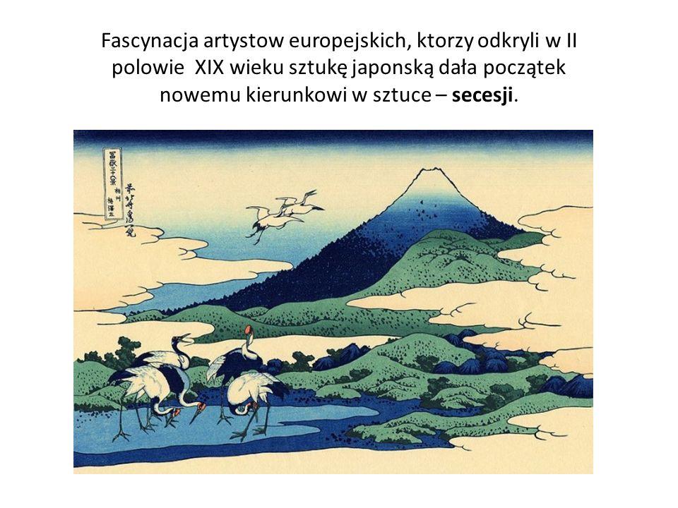 Fascynacja artystow europejskich, ktorzy odkryli w II polowie XIX wieku sztukę japonską dała początek nowemu kierunkowi w sztuce – secesji.