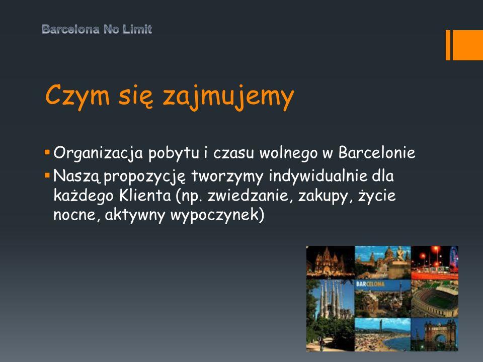 Czym się zajmujemy  Organizacja pobytu i czasu wolnego w Barcelonie  Naszą propozycję tworzymy indywidualnie dla każdego Klienta (np. zwiedzanie, za