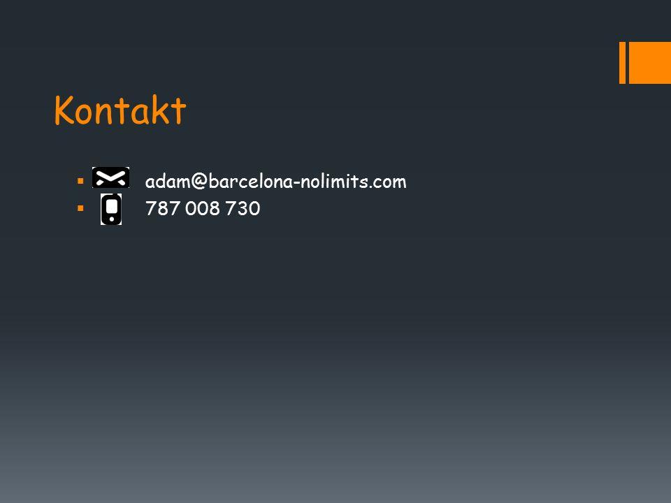 Kontakt  adam@barcelona-nolimits.com  787 008 730