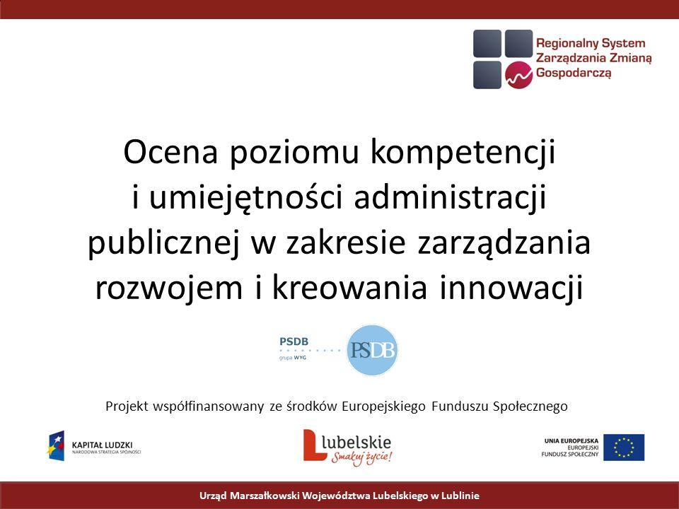 Cele badania Urząd Marszałkowski Województwa Lubelskiego w Lublinie Cele badania – dokonanie diagnozy funkcjonowania JST woj.