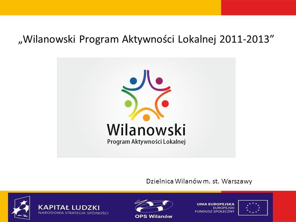 """""""Wilanowski Program Aktywności Lokalnej 2011-2013 Dzielnica Wilanów m. st. Warszawy"""