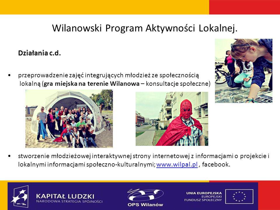 Wilanowski Program Aktywności Lokalnej.Działania c.d.