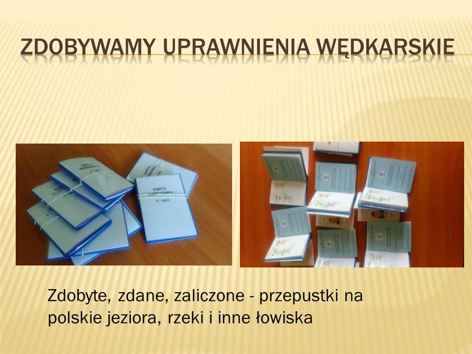 Zdobyte, zdane, zaliczone - przepustki na polskie jeziora, rzeki i inne łowiska