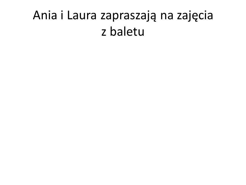 Ania i Laura zapraszają na zajęcia z baletu