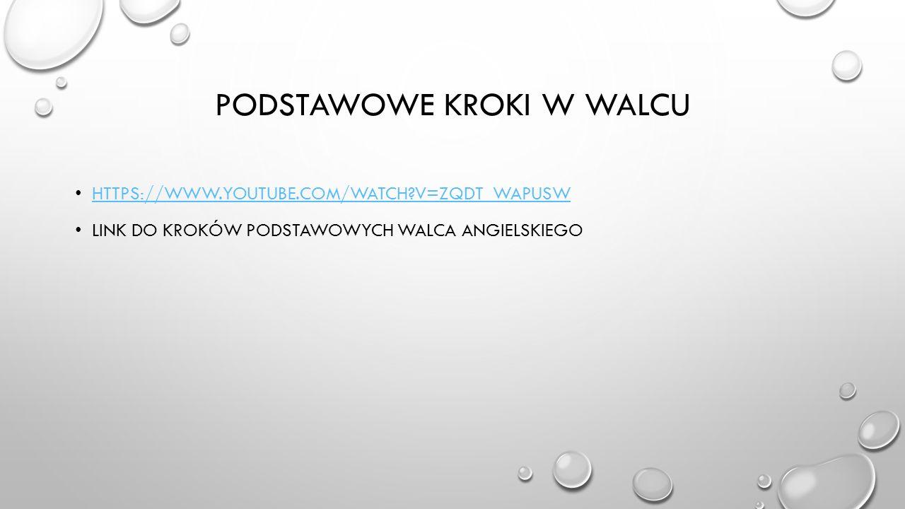PODSTAWOWE KROKI W WALCU HTTPS://WWW.YOUTUBE.COM/WATCH?V=ZQDT_WAPUSW LINK DO KROKÓW PODSTAWOWYCH WALCA ANGIELSKIEGO