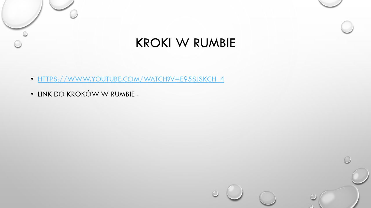 KROKI W RUMBIE HTTPS://WWW.YOUTUBE.COM/WATCH?V=E95SJSKCH_4 LINK DO KROKÓW W RUMBIE.