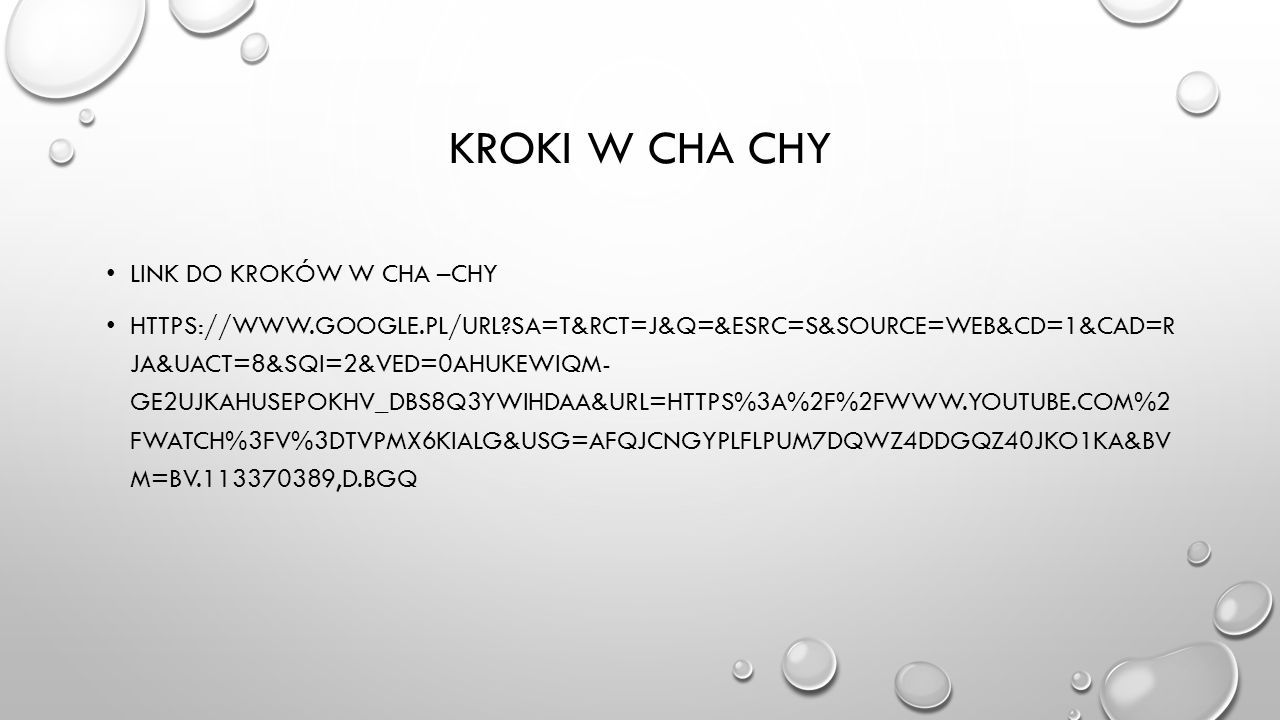 KROKI W CHA CHY LINK DO KROKÓW W CHA –CHY HTTPS://WWW.GOOGLE.PL/URL?SA=T&RCT=J&Q=&ESRC=S&SOURCE=WEB&CD=1&CAD=R JA&UACT=8&SQI=2&VED=0AHUKEWIQM- GE2UJKA