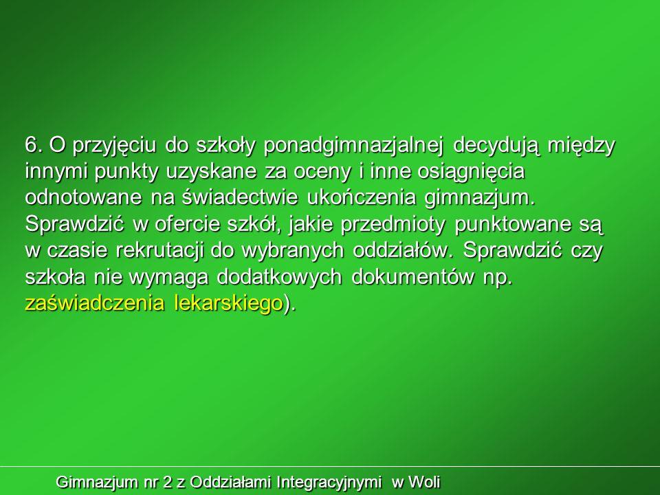 Gimnazjum nr 2 z Oddziałami Integracyjnymi w Woli 7.