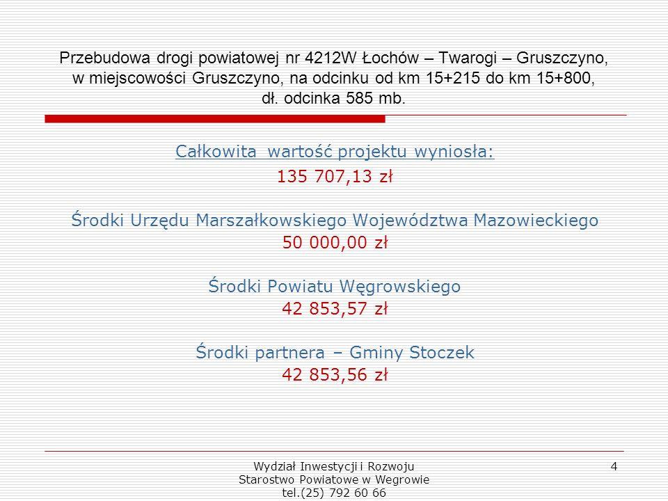 Przebudowa drogi powiatowej nr 4212W Łochów – Twarogi – Gruszczyno, w miejscowości Gruszczyno, na odcinku od km 15+215 do km 15+800, dł.