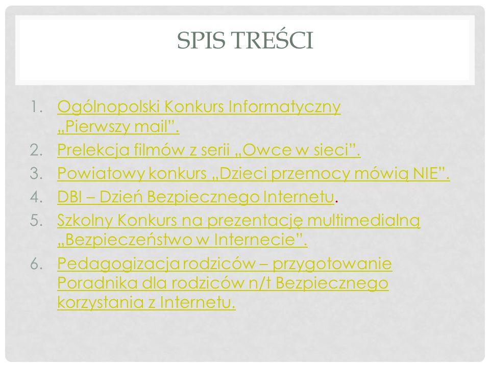 """SPIS TREŚCI 1.Ogólnopolski Konkurs Informatyczny """"Pierwszy mail .Ogólnopolski Konkurs Informatyczny """"Pierwszy mail ."""