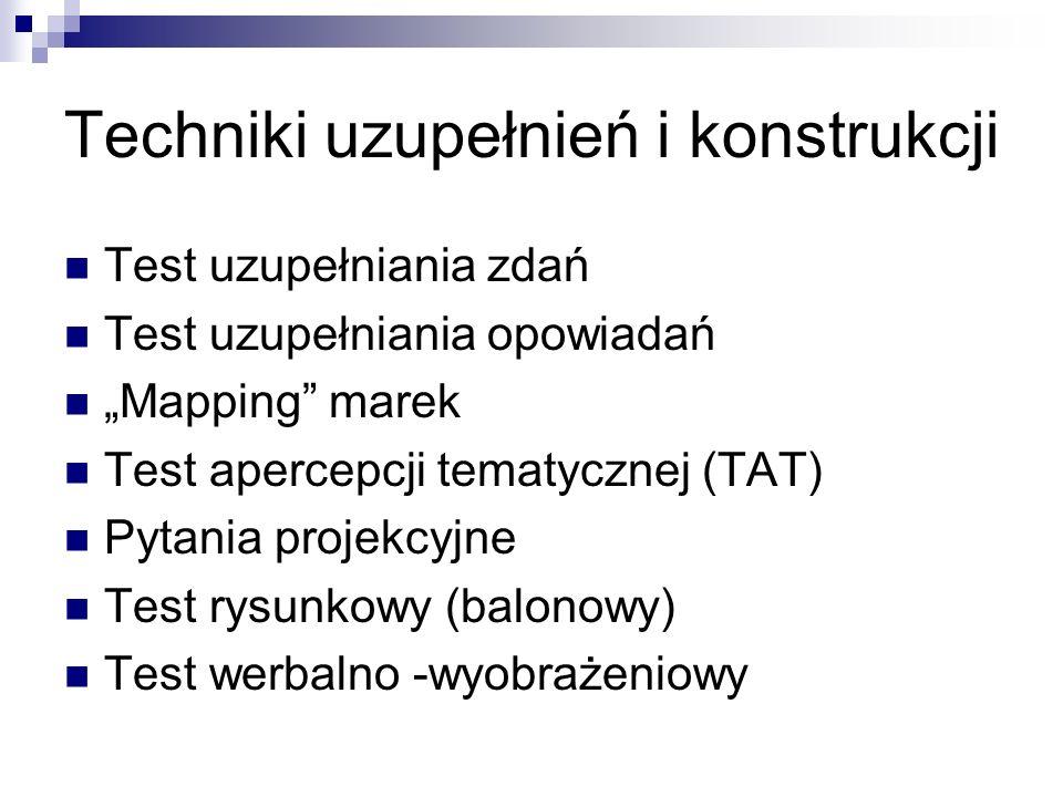 """Techniki uzupełnień i konstrukcji Test uzupełniania zdań Test uzupełniania opowiadań """"Mapping marek Test apercepcji tematycznej (TAT) Pytania projekcyjne Test rysunkowy (balonowy) Test werbalno -wyobrażeniowy"""
