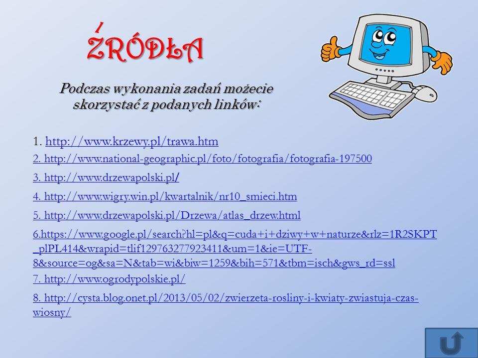 ZRÓDŁA/ 1.http://www.krzewy.pl/trawa.htmhttp://www.krzewy.pl/trawa.htm 2.