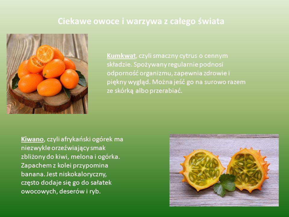 Ciekawe owoce i warzywa z całego świata Kumkwat, czyli smaczny cytrus o cennym składzie. Spożywany regularnie podnosi odporność organizmu, zapewnia zd