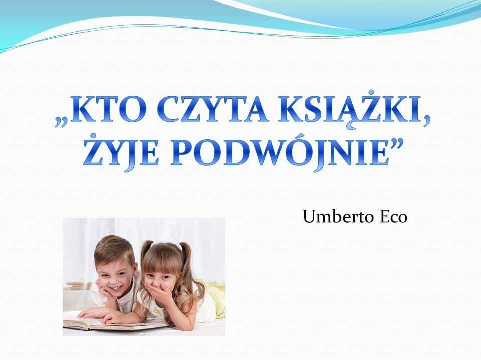 Dzieci, które wychowują się wśród książek i którym Rodzice czytają na głos w ciągu pięciu pierwszych lat życia, zazwyczaj szybciej opanowują zdolność czytania.