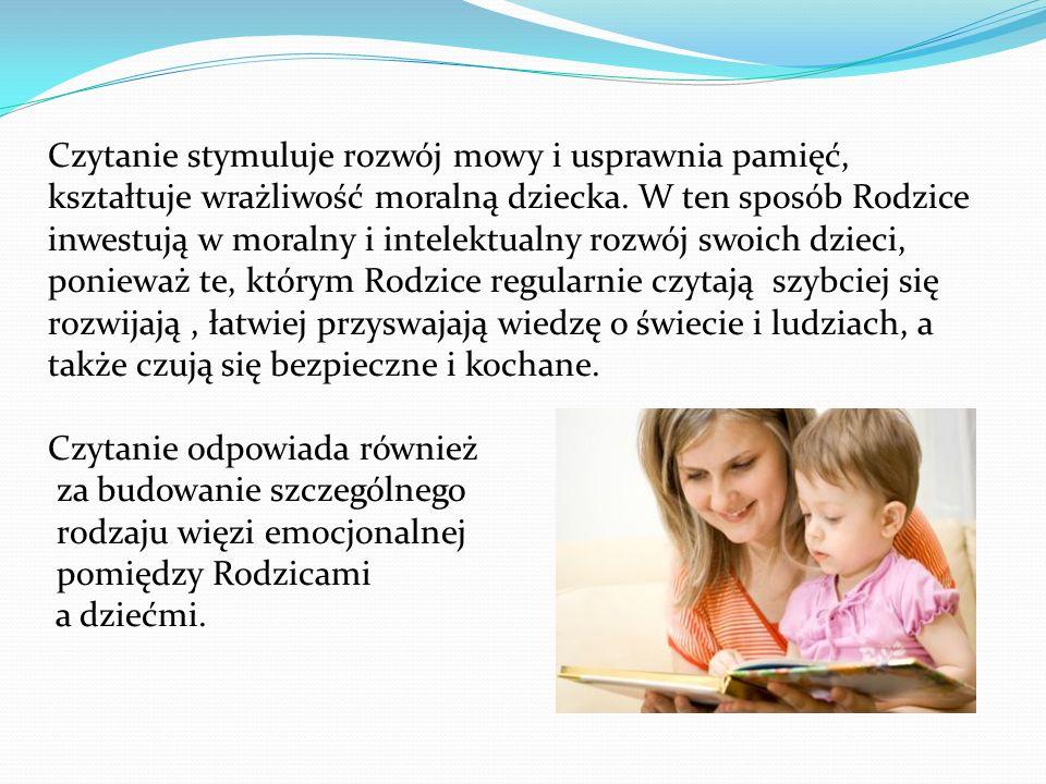 Czytanie stymuluje rozwój mowy i usprawnia pamięć.