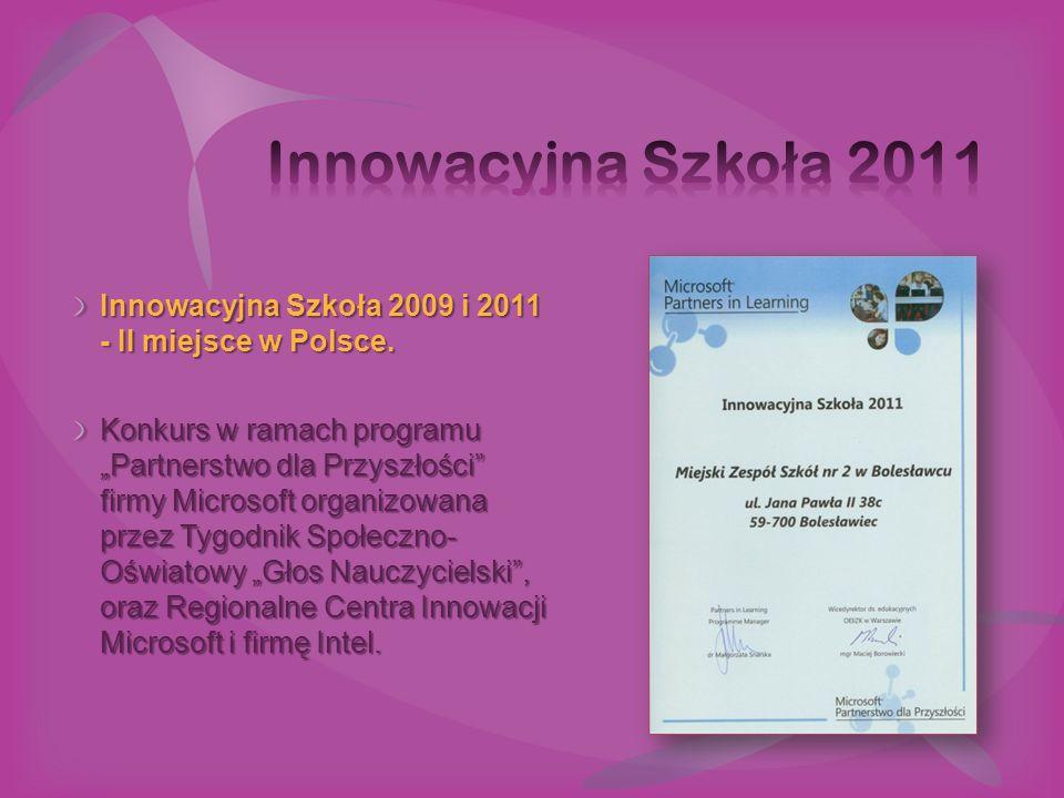"""Innowacyjna Szkoła 2009 i 2011 - II miejsce w Polsce. Konkurs w ramach programu """"Partnerstwo dla Przyszłości"""" firmy Microsoft organizowana przez Tygod"""
