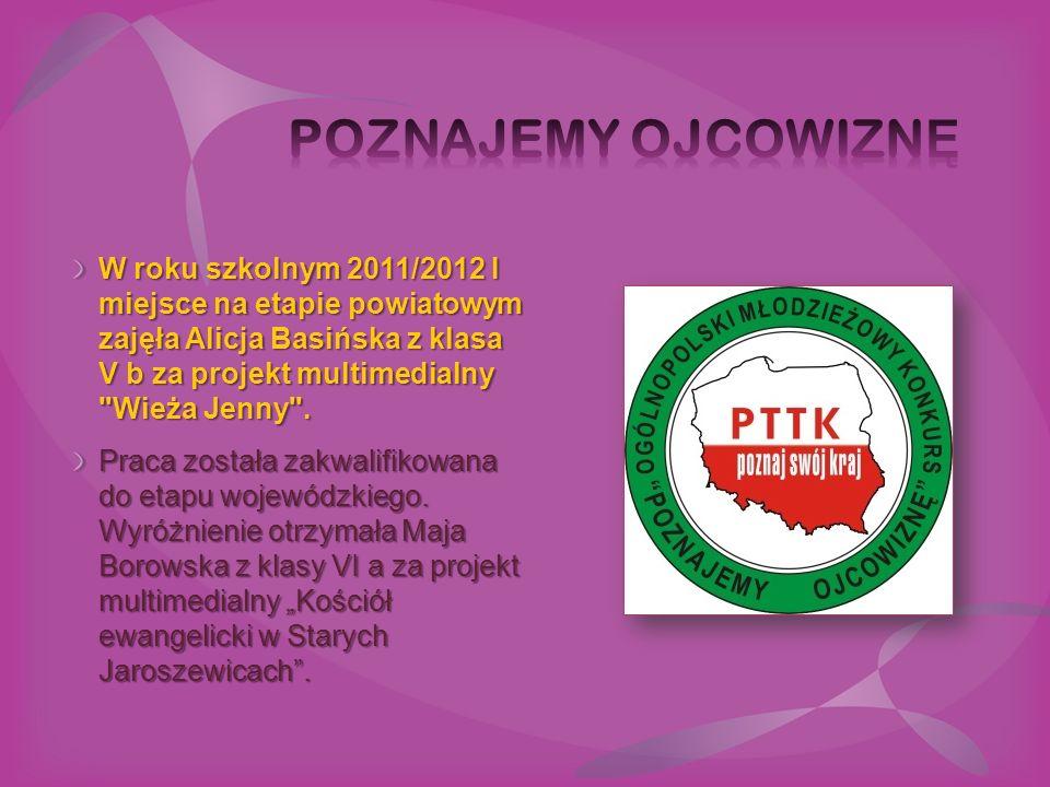 W roku szkolnym 2011/2012 I miejsce na etapie powiatowym zajęła Alicja Basińska z klasa V b za projekt multimedialny Wieża Jenny .