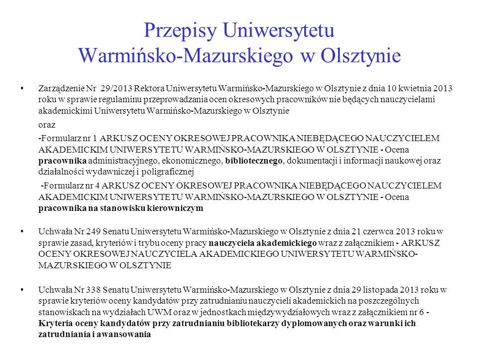 Przepisy Uniwersytetu Warmińsko-Mazurskiego w Olsztynie Zarządzenie Nr 29/2013 Rektora Uniwersytetu Warmińsko-Mazurskiego w Olsztynie z dnia 10 kwietn