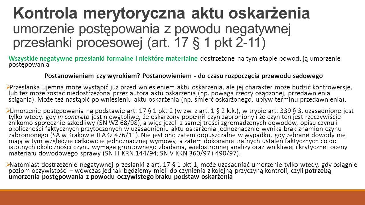 Kontrola merytoryczna aktu oskarżenia umorzenie postępowania z powodu negatywnej przesłanki procesowej (art.