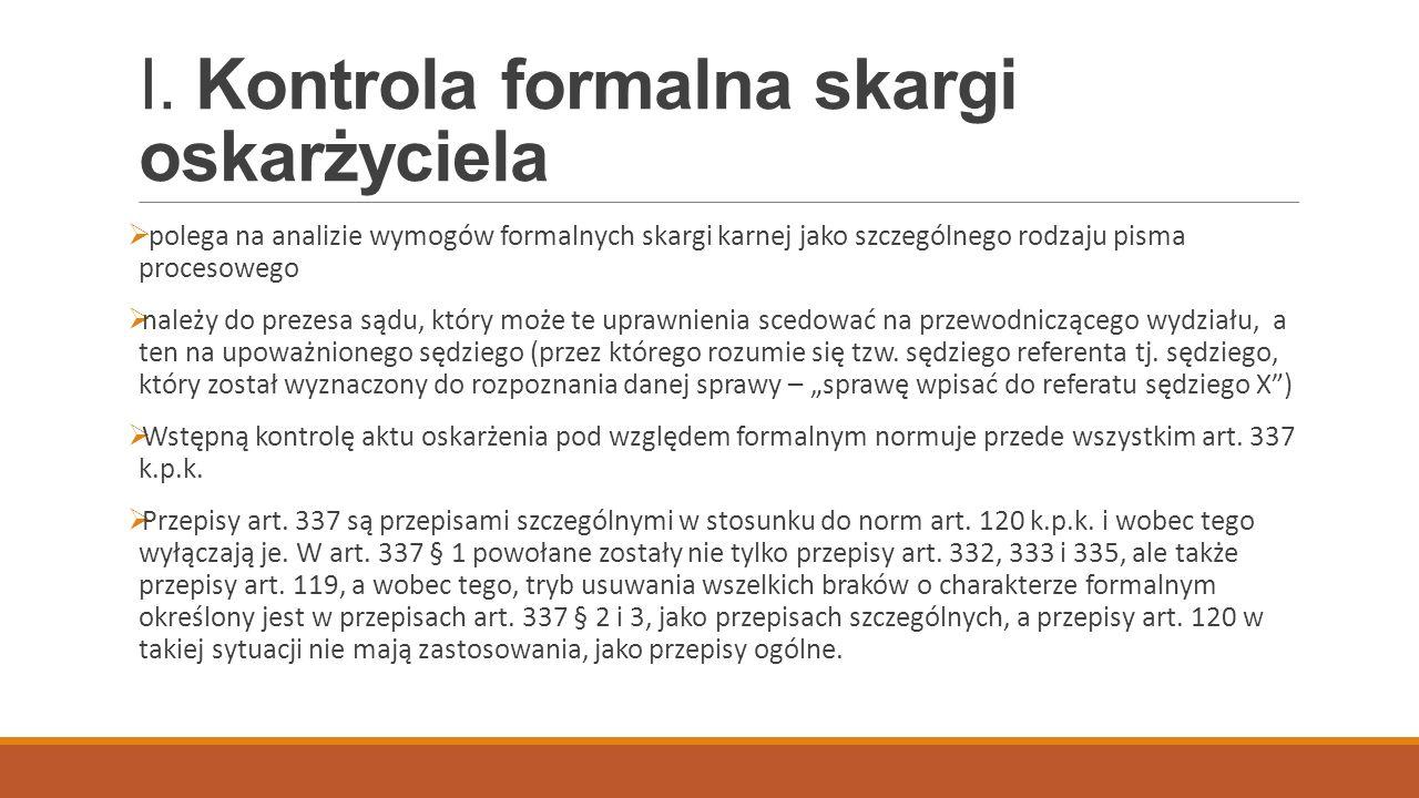 Kontrola formalna skargi oskarżyciela 1.Jakiego rodzaju pisma podlegają kontroli formalnej w trybie art.