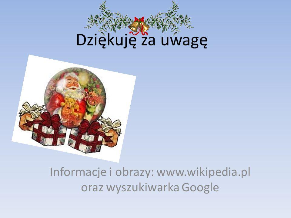 Dziękuję za uwagę Informacje i obrazy: www.wikipedia.pl oraz wyszukiwarka Google