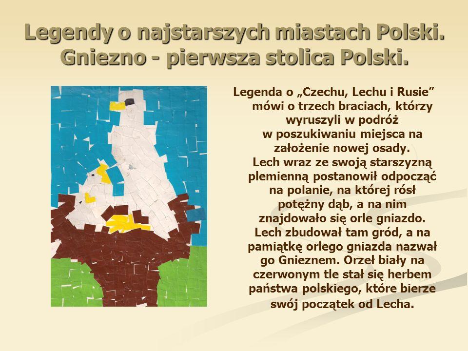 """Legendy o najstarszych miastach Polski. Gniezno - pierwsza stolica Polski. Legenda o """"Czechu, Lechu i Rusie"""" mówi o trzech braciach, którzy wyruszyli"""