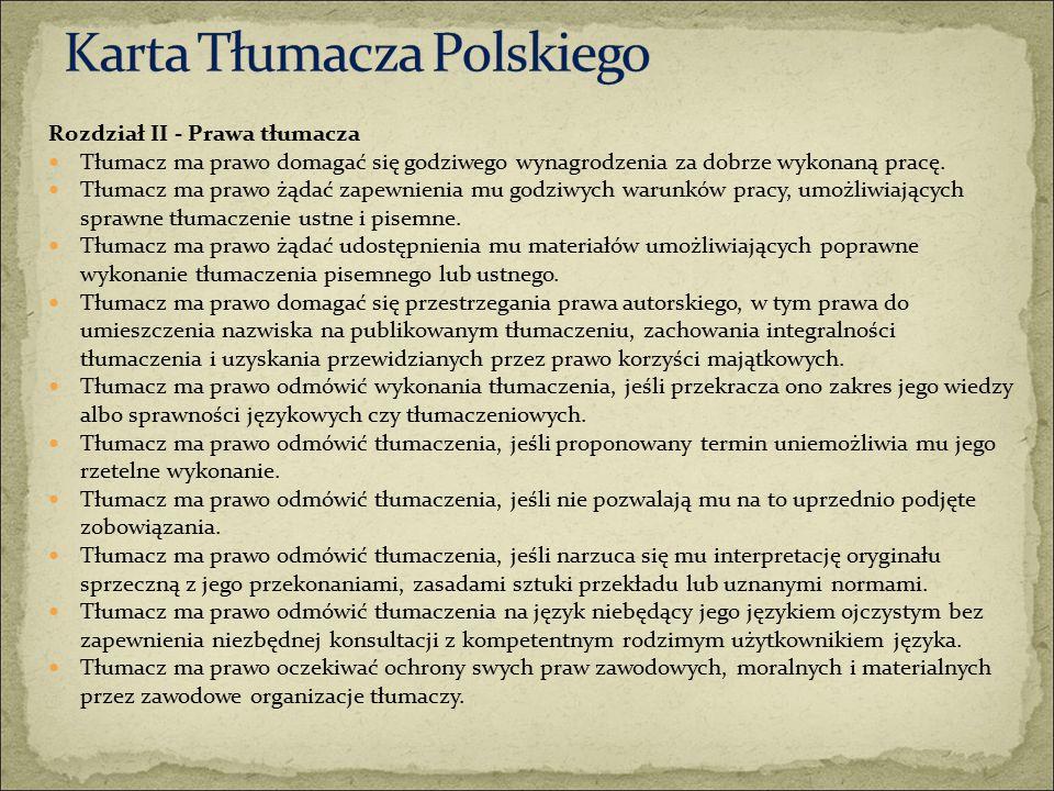Rozdział II - Prawa tłumacza Tłumacz ma prawo domagać się godziwego wynagrodzenia za dobrze wykonaną pracę.