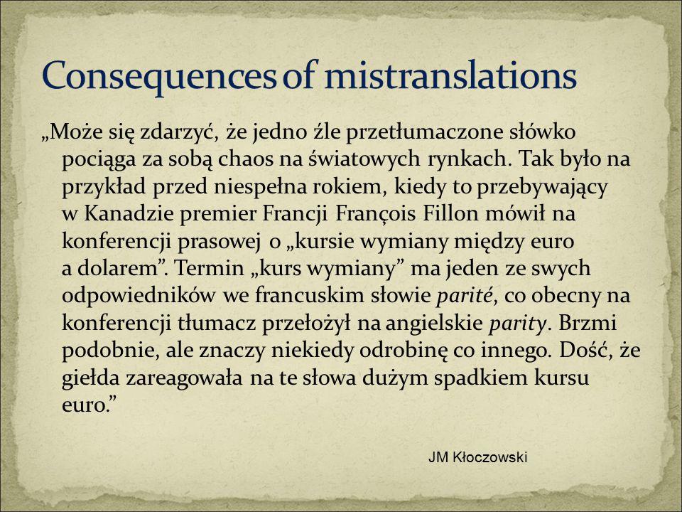 """""""Może się zdarzyć, że jedno źle przetłumaczone słówko pociąga za sobą chaos na światowych rynkach."""