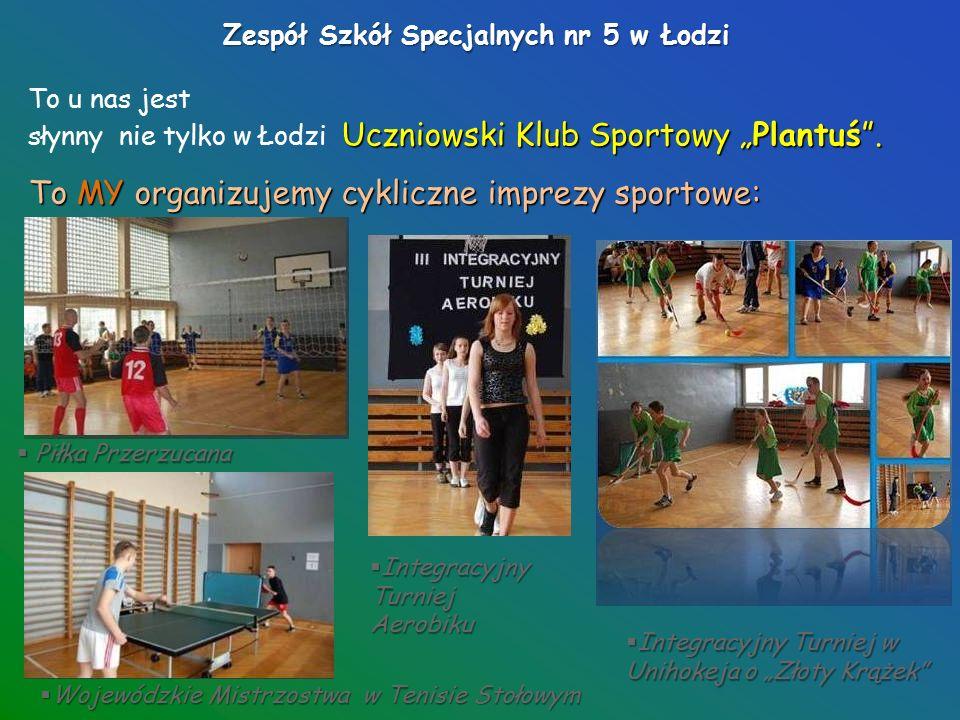 Zespół Szkół Specjalnych nr 5 w Łodzi Na terenie naszej szkoły działa koło Krajoznawczo – Turystyczne.