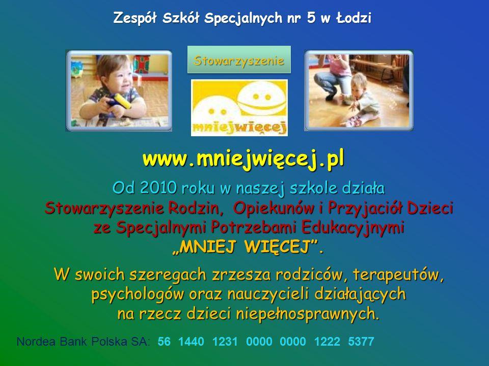 Zespół Szkół Specjalnych nr 5 w Łodzi Na terenie szkoły aktywnie działają: