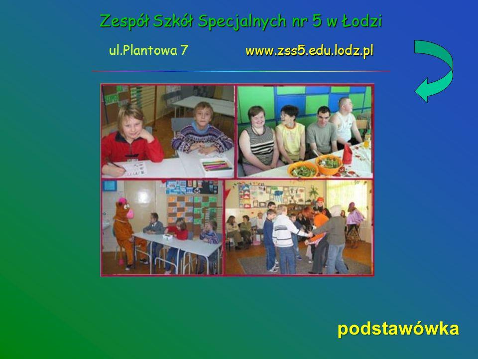 Zespół Szkół Specjalnych nr 5 w Łodzi www.zss5.edu.lodz.pl ul.Plantowa 7 www.zss5.edu.lodz.pl przedszkole