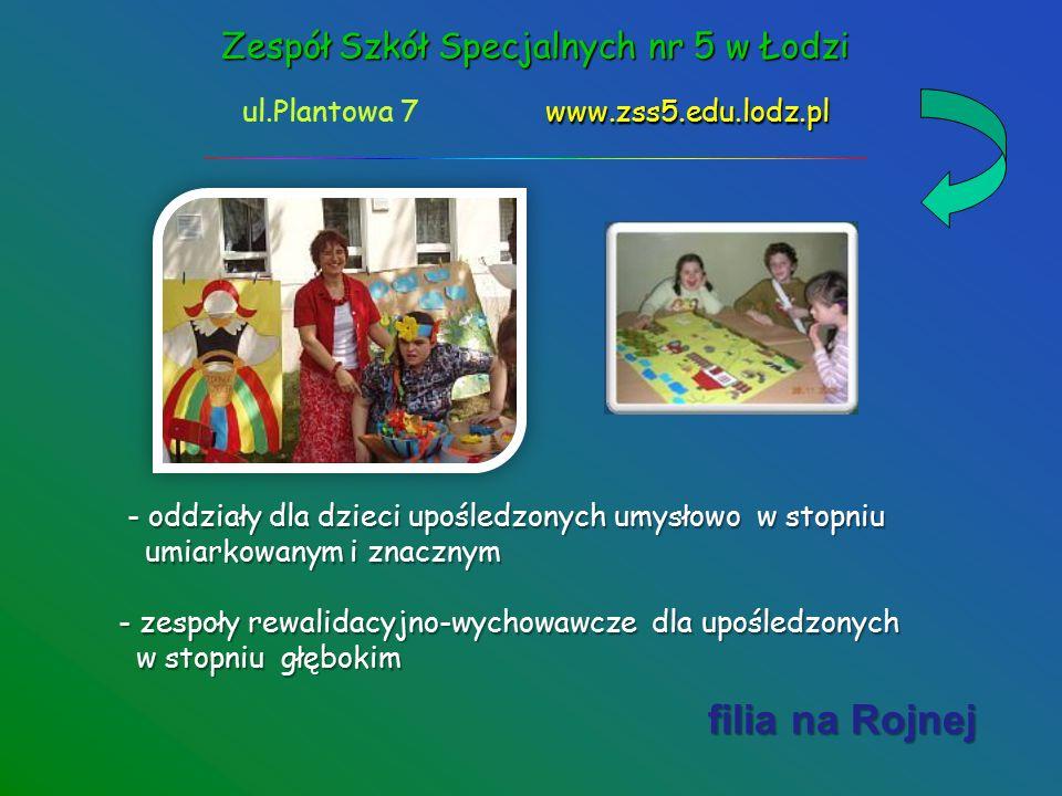 Zespół Szkół Specjalnych nr 5 w Łodzi www.zss5.edu.lodz.pl ul.Plantowa 7 www.zss5.edu.lodz.pl gimnazjum