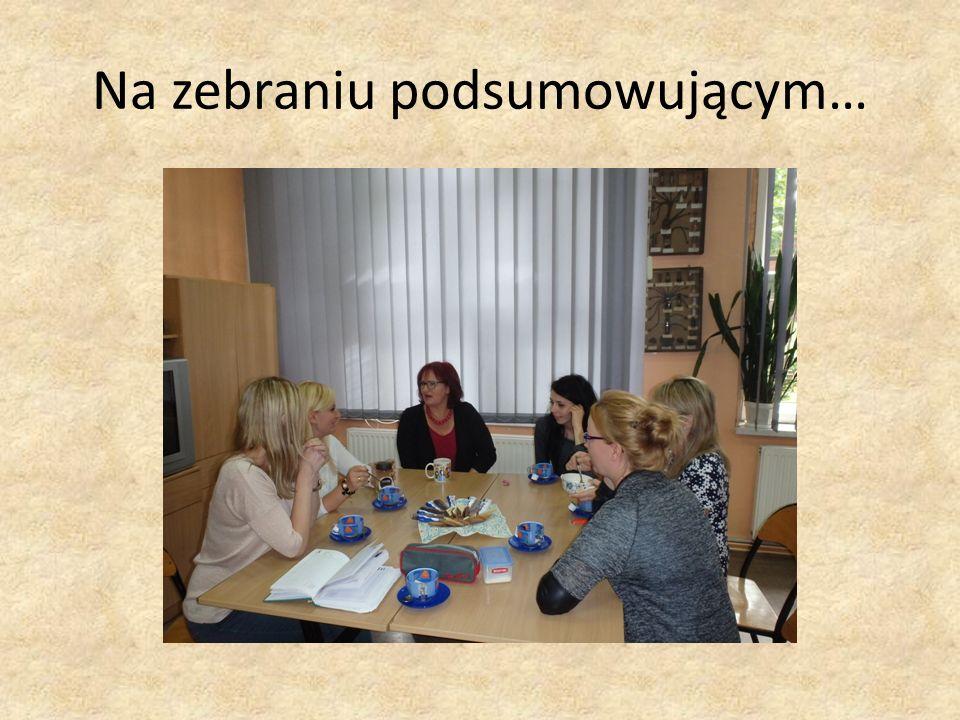 Na zebraniu podsumowującym…