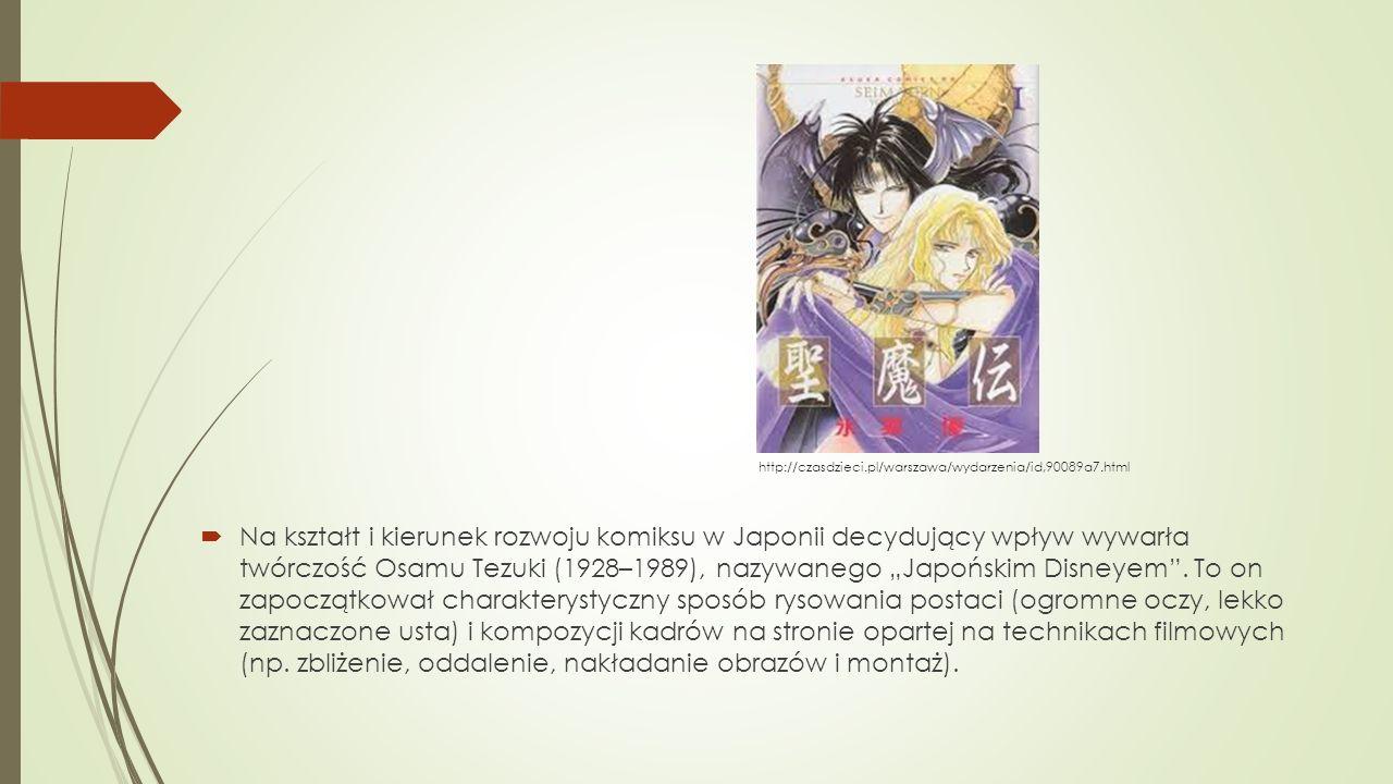 http://czasdzieci.pl/warszawa/wydarzenia/id,90089a7.html  Na kształt i kierunek rozwoju komiksu w Japonii decydujący wpływ wywarła twórczość Osamu Te